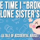 The Time I Broke My Clone Sister's Arm